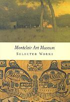 Montclair Art Museum : selected works