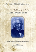 The works of James McCune Smith : Black intellectual and abolitionist