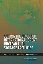 Setting the stage for international spent nuclear fuel storage facilities : international workshop proceedings