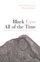 Black eyes all of the time : intimate violence, aboriginal women, and the justice system