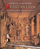 Medievalism : the Middle Ages in modern England