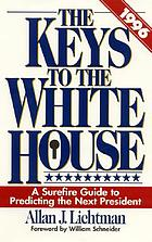 The keys to the White House, 1996 : a surefire guide to predicting the next president