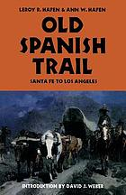 Old Spanish Trail: Santa Fé to Los Angeles