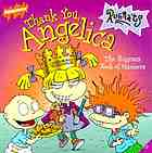 Thank you, Angelica : the Rugrats book of manners