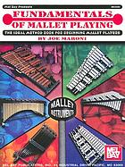 Fundamentals of mallet playing : the ideal method book for beginning mallet players