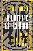 A culture of its own : taking Latin America seriously