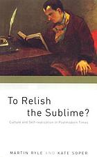 To relish the sublime? : culture and self-realisation in postmodern times