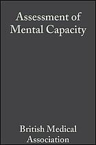 Assessment of mental capacity : guidance for doctors and lawyers