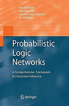 Probabilistic logic networks a comprehensive conceptual, mathematical and computational framework for uncertain inference