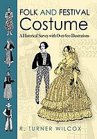 Folk and festival costume : a historical survey with over 600 illustrations