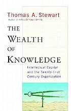 The wealth of knowledge : intellectual capital and the twenty-first century organization