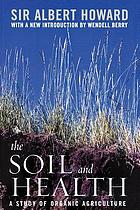 The soil and health; a study of organic agriculture