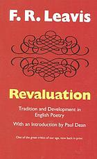 Revaluation; tradition & development in English poetry