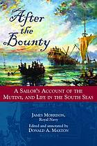 After the Bounty : a sailor's account of the mutiny and life in the South Seas