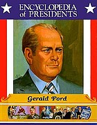 Gerald Ford : thirty-eighth president of the United States