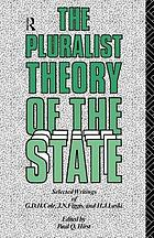 The Pluralist theory of the state : selected writings of G.D.H. Cole, J.N. Figgis, and H.J. Laski