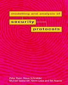 The modelling and analysis of security protocols : the CSP approach