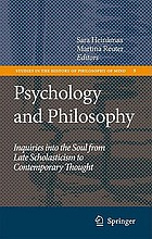 Psychology and philosophy : inquiries into the soul from late scholasticism to contemporary thought
