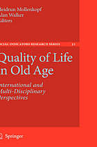 Quality of life in old age international and multi-disciplinary perspectives