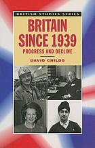 Britain since 1939 : progress and decline