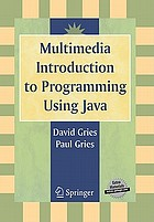 Multimedia introduction to programming using Java : ProgramLive CD-ROM included