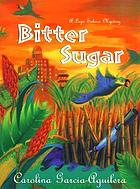 Bitter sugar : a Lupe Solano mystery