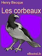 Les corbeaux; pièce en quatre actes