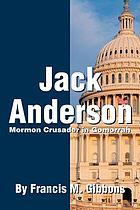 Jack Anderson : Mormon crusader in Gomorrah