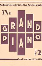 The Grand piano, an experiment in collective autobiography : San Francisco, 1975-1980