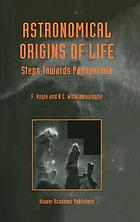 Astronomical origins of life : steps towards panspermia