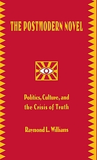 The postmodern novel in Latin America : politics, culture, and the crisis of truth