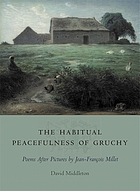 The habitual peacefulness of Gruchy : poems after pictures by Jean-François Millet
