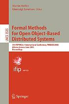 Formal methods for open object-based distributed systems : 7th IFIP WG 6.1 international conference, FMOODS 2005, Athens, Greece, June 15-17, 2005 : proceedings