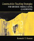 Constructivist methods for teaching in diverse middle-level classrooms