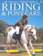The Usborne complete book of riding & pony care