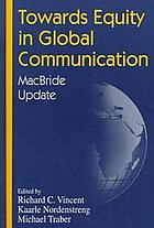 Towards equity in global communication : MacBride update