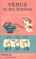 Venus in the kitchen; or, Love's cookery book