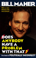 Does anybody have a problem with that? : Politically incorrect's greatest hits
