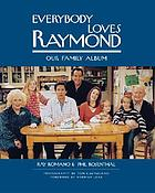 Everybody loves Raymond : our family album
