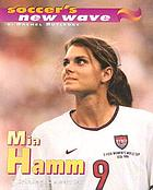 Mia Hamm : striking superstar