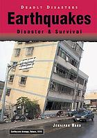 Earthquakes : disaster & survival