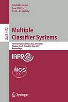 Multiple classifier systems 7th international workshop, MCS 2007, Prague, Czech Republic, May 23-25, 2007 : proceedings