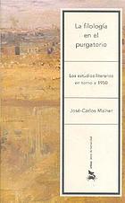 La filología en el purgatorio : los estudios literarios en torno a 1950