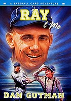 Ray & me : a baseball card adventure