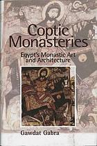 Coptic monasteries : Egypt's monastic art and architecture