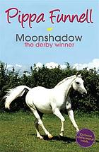 Moonshadow : the derby winner