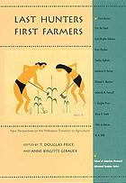 Last hunters, first farmers : new perspectives on the prehistoric transition to agriculture