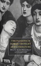 The passions in Roman thought and literature