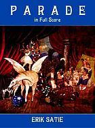 Parade; ballet réaliste sur un thème de Jean Cocteau