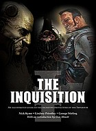 The Inquisition : an illustrated guide to secretive protectors of the imperium